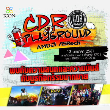 CDR Playground Presented by AMD-Asrock งานที่ชาวเชียงใหม่ห้ามพลาด !!